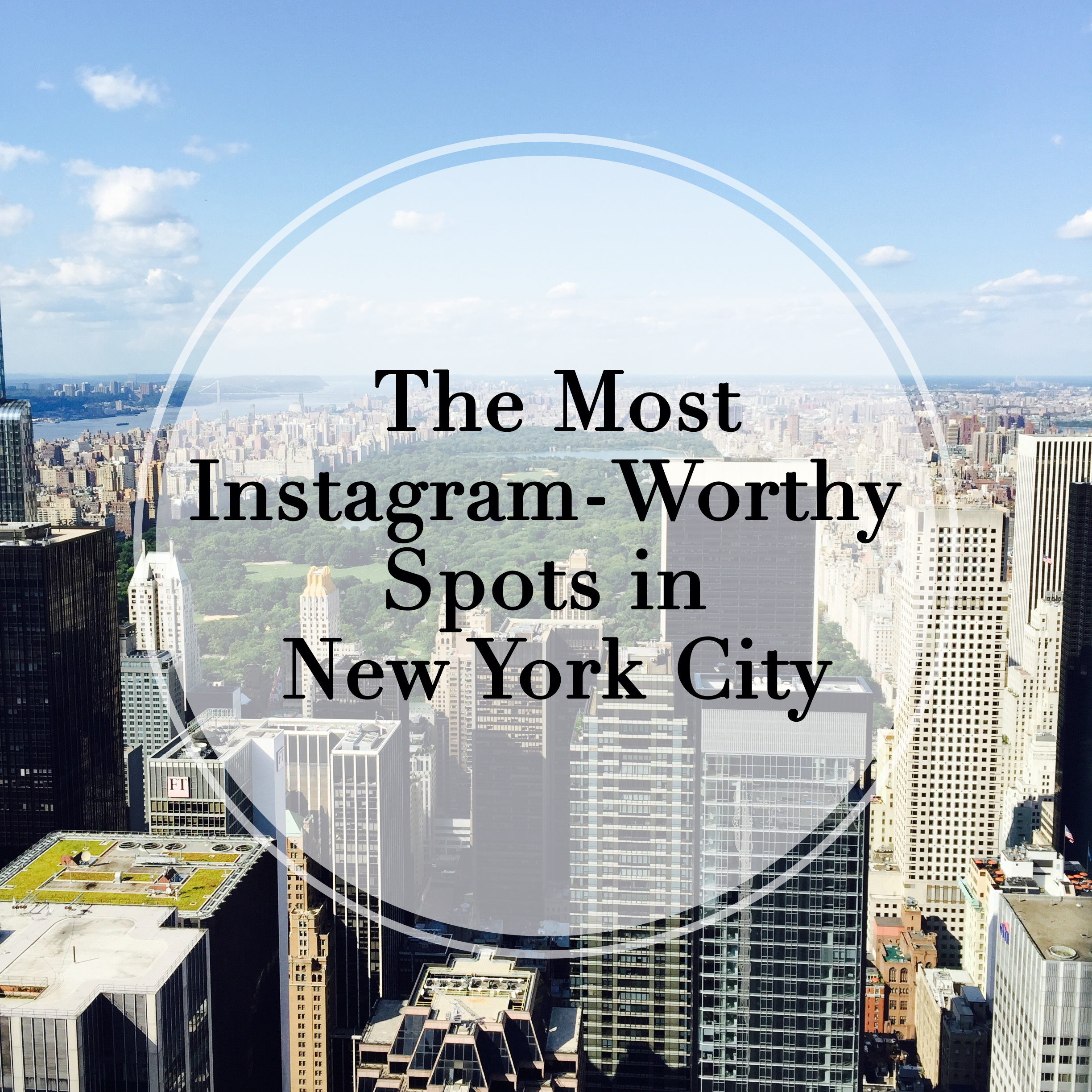 The Most Instagram-Worthy Spots in New York City – wit ...